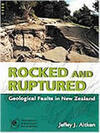 Rocked and ruptured: geological faults in New Zealand.
