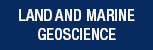Land and Marine Geosciences